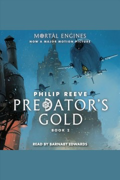 Predator's gold [electronic resource] / Philip Reeve.