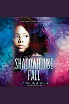 Shadowhouse fall [electronic resource] / Daniel Jose Older.