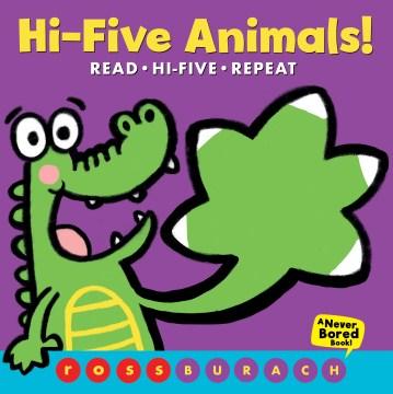 Hi-five animals! / Ross Burach.