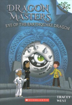 Eye of the Earthquake Dragon : A Branches Book