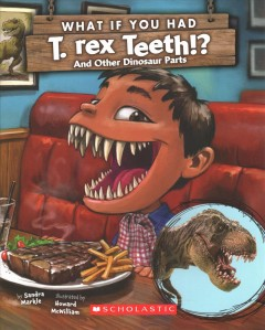 What If You Had T. Rex Teeth? and Other Dinosaur Parts : And Other Dinosaur Parts