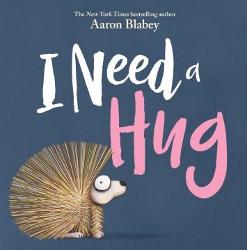 I need a hug / Aaron Blabey.