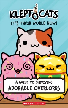Kleptocats : it's their world now! / by Daphne Pendergrass.