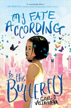My fate according to the butterfly / by Gail D. Villanueva.