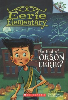 The End of Orson Eerie? : A Branches Book