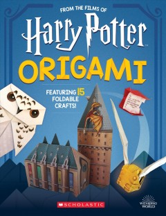 Harry Potter Origami : Fifteen Paper-folding Projects Straight from the Wizarding World!