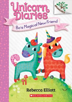 Bo's magical new friend / A Branches Book