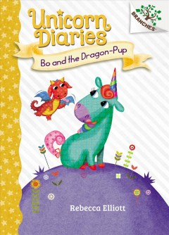 Bo and the Dragon-pup : A Branches Book