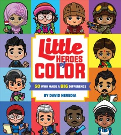 Little Heroes of Color : 50 Who Made a Big Difference