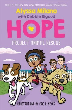 Project animal rescue / by Alyssa Milano, with Debbie Rigaud ; illustrated by Eric S. Keyes.