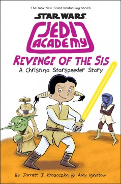 Revenge of the sis Star Wars: Jedi Academy Series, Book 7 / Amy Ignatow