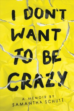 I don't want to be crazy : a memoir