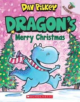 Dragon's merry Christmas / Dav Pilkey.