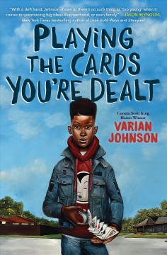 Playing the cards you're dealt / Varian Johnson.