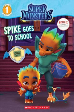 Spike goes to school / adapted by Shannon Penney.