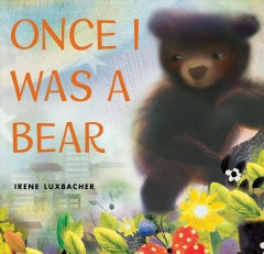 Once I was a bear