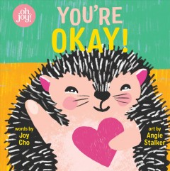 You're Okay! : An Oh Joy! Book