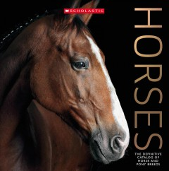 Horses. The Definitive Catalog of Horse and Pony Breeds