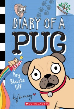 Pug blasts off / A Branches Book
