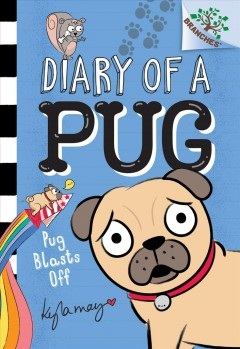 Pug Blasts Off : A Branches Book