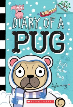 Pugѫs Snow Day : A Branches Book
