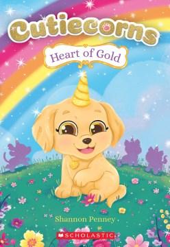 Heart of Gold (Cutiecorns #1), 1