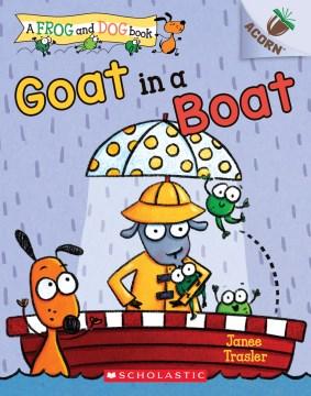 Goat in a boat / An Acorn Book