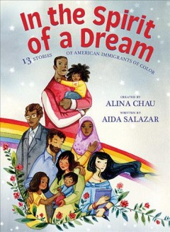 In the spirit of a dream : 13 stories of American immigrants of color