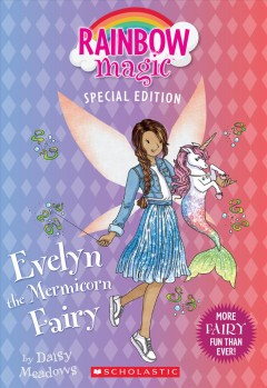 Evelyn the Mermicorn Fairy : Rainbow Magic Edition
