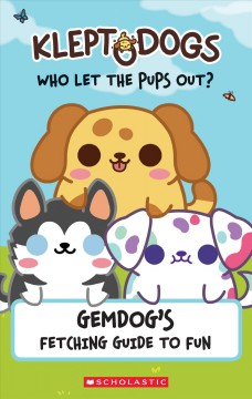 Kleptodogs - It's Their Turn Now! Guidebook : Gemdog's Fetching Guide to Fun