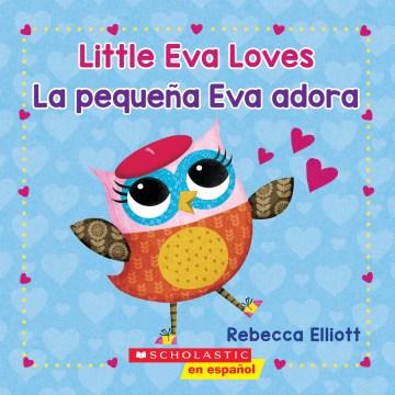 Little Eva Loves / La pequena Eva adora