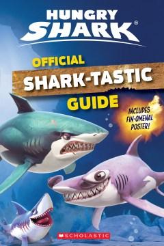 Hungry shark : official shark-tastic guide / Arie Kaplan