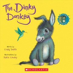 The dinky donkey / words by Craig Smith ; illustrations by Katz Cowley.