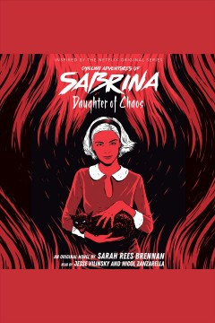 Daughter of chaos [electronic resource] : Chilling Adventures of Sabrina Series, Book 2 / Sarah Rees Brennan