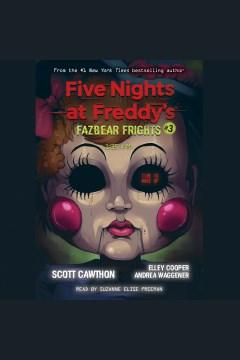 Five nights at freddys fazbear frights 3 : 1 [electronic resource] / Scott Cawthon.