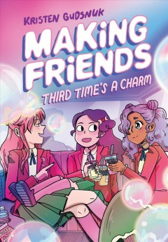 Making Friends 3 : Third Time's a Charm