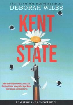 Kent State [sound recording] / Deborah Wiles.