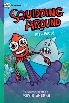 Squidding Around 1 : Fish Feud!