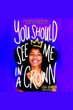 You Should See Me in a Crown [electronic resource] / Leah Johnson.
