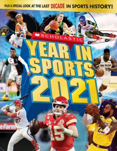 Scholastic year in sports 2021 / text was written by James Buckley Jr..