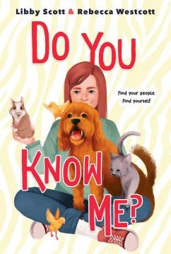Do you know me? / Libby Scott and Rebecca Westcott.