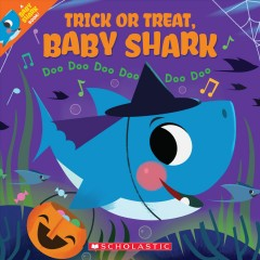 Trick or Treat, Baby Shark! : Doo Doo Doo Doo Doo Doo