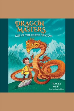 Rise of the Earth Dragon [electronic resource] / Tracey West.