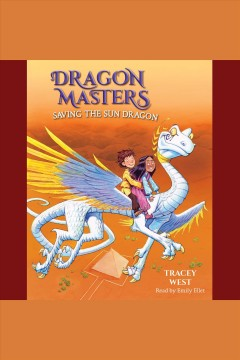 Saving the sun dragon [electronic resource] / Tracey West.
