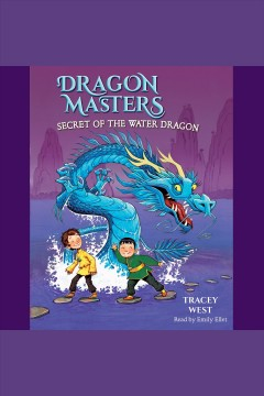 Secret of the water dragon [electronic resource] / Tracey West.