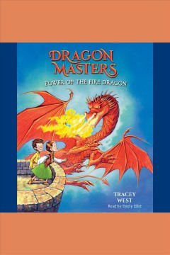 Power of the fire dragon [electronic resource] / Tracey West.
