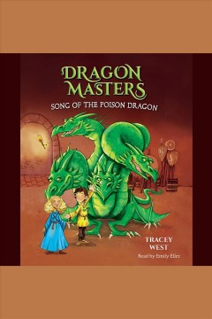 Song of the poison dragon [electronic resource] / Tracey West.