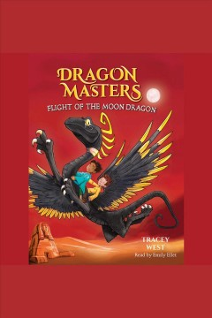 Flight of the moon dragon [electronic resource] / Tracey West.