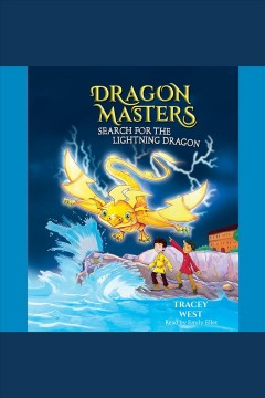 Search for the lightning dragon [electronic resource] / Tracey West.