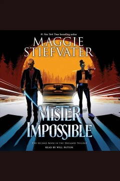 Mister Impossible [electronic resource] / Maggie Stiefvater.